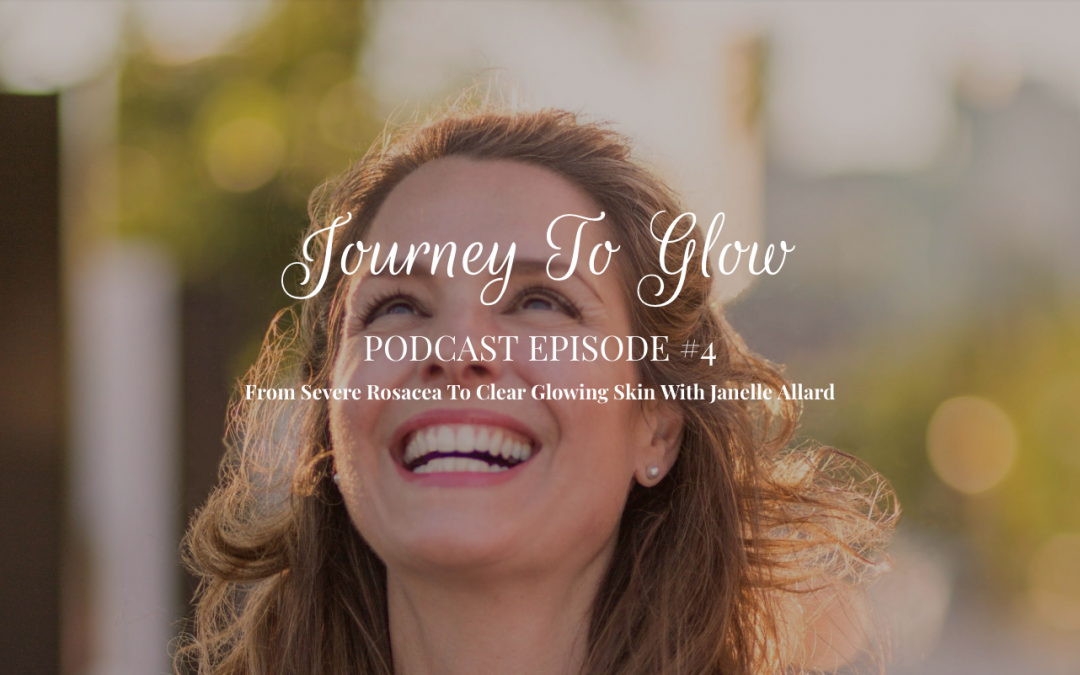 JTG Podcast #4 From Rosacea To Clear Glowing Skin With Janelle Allard