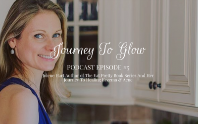 JTG #5 Jolene Hart Author of The Eat Pretty Book Series And Her Journey To Healing Eczema & Acne