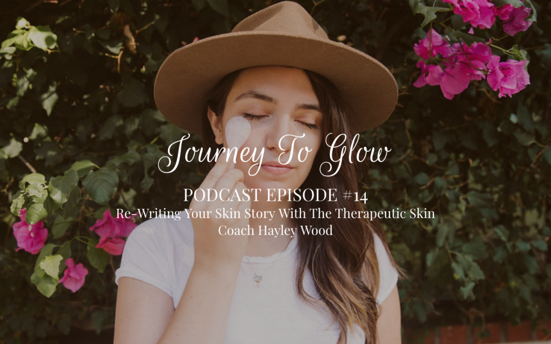 JTG #14 Re-Writing Your Skin Story With The Therapeutic Skin Coach