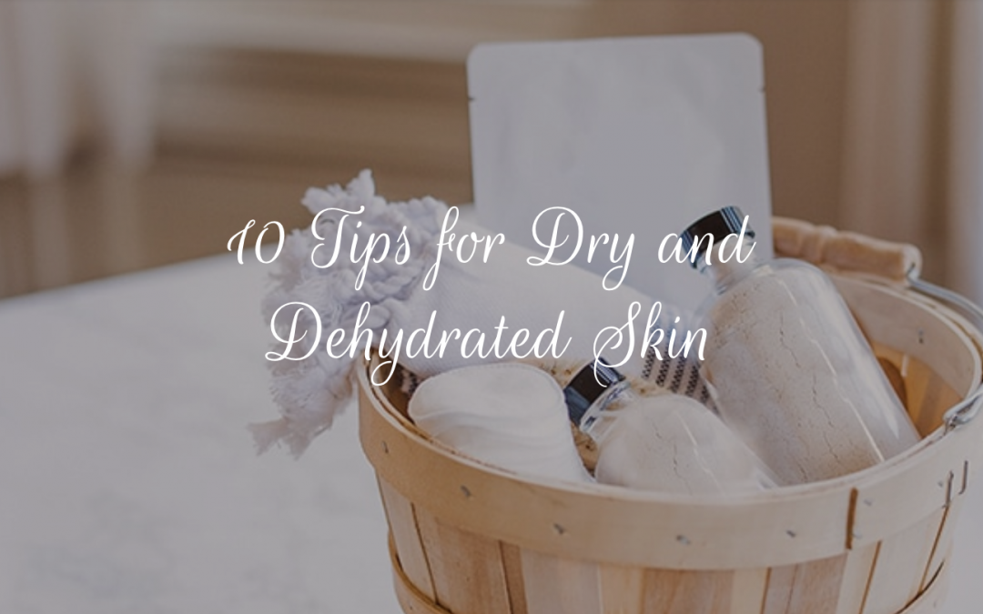 10 tips for dry and dehydrated skin