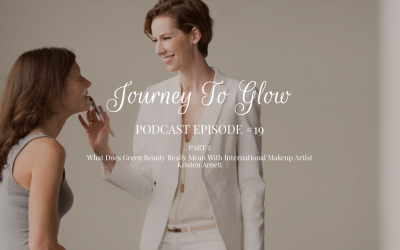JTG #19 Part 2 — What Does Green Beauty Really Mean With International Makeup Artist Kristen Arnett