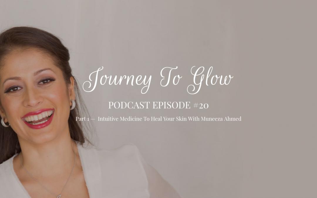 JTG #20 Part 1 — Intuitive Medicine Woman Muneeza Ahmed