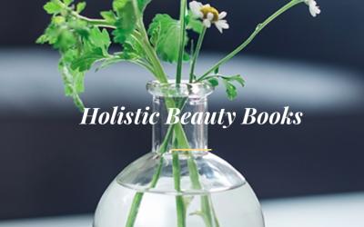 15 Favorite Holistic Beauty & Wellness Books
