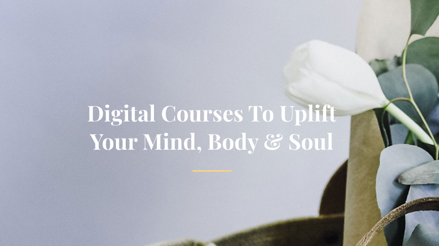 Digital Courses To Support You On Your Journey To Glow