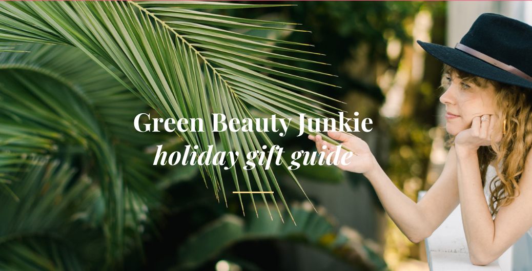 Sustainable Green Beauty Junkie Gift Guide