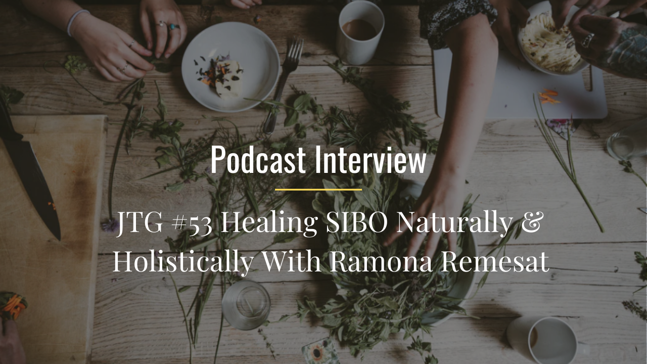 Healing SIBO Naturally & Holistically With Ramona Remesat